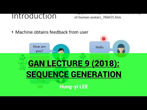 GAN Lecture 9 (2018): Sequence Generation