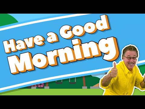 have-a-good-morning,-have-a-good-day-|-morning-song-|-jack-hartmann