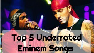 Top 5 Underrated Eminem Songs