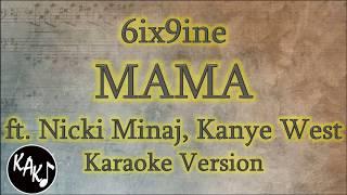 6ix9ine - MAMA ft. Nicki Minaj, Kanye West Karaoke Instrumental Lyrics Cover