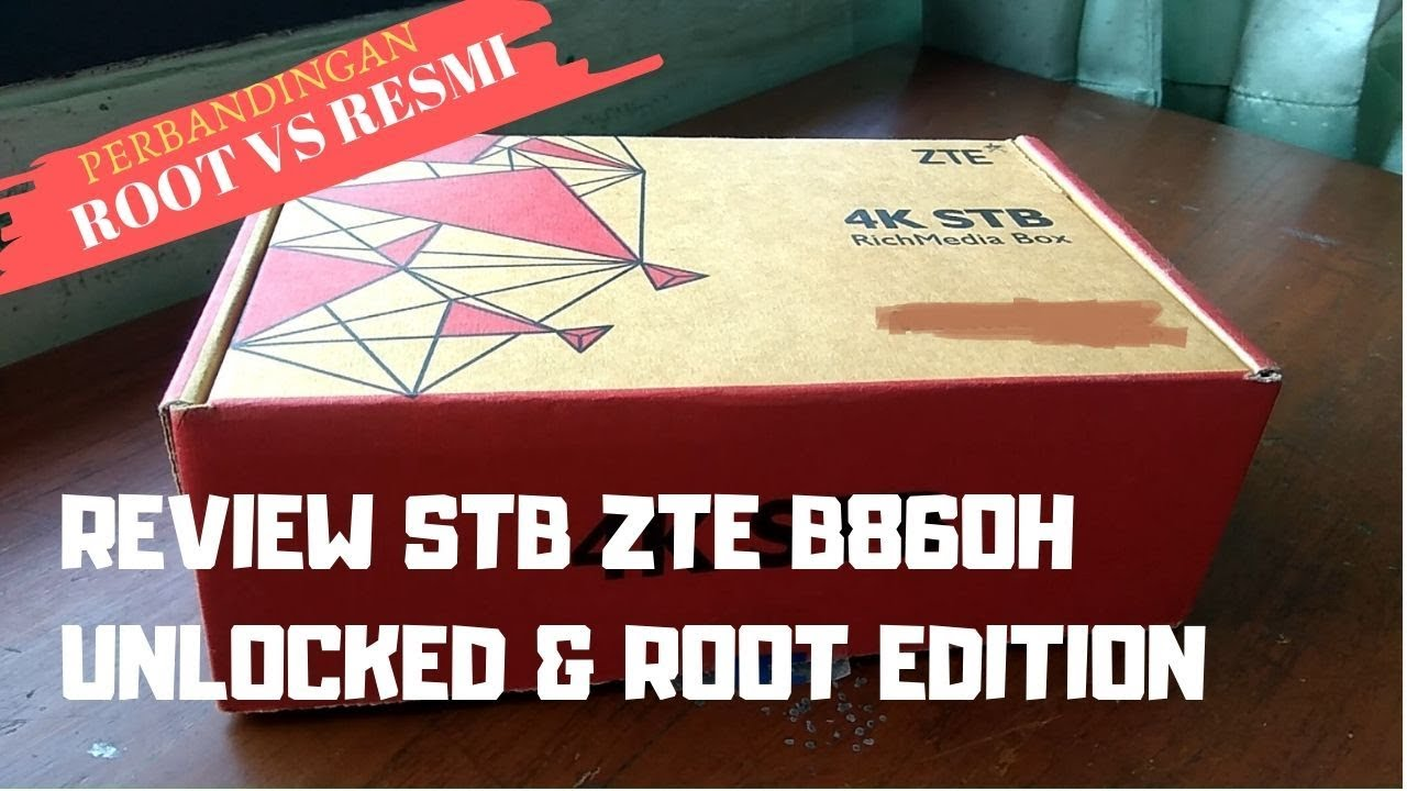 Review STB ZTE b860h Unlocked and Root Edition
