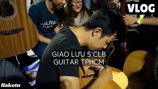 Giao lưu với các CLB Guitar trong Sài Gòn | VLOG