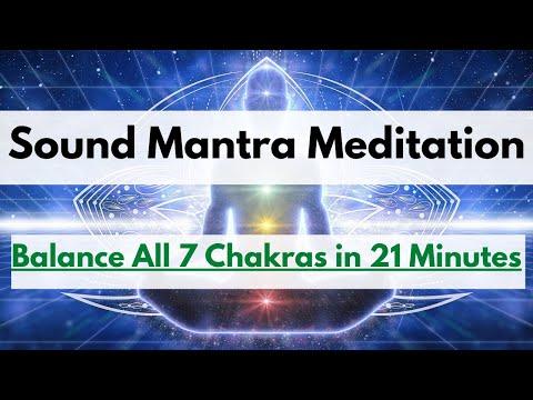 Balance Those Chakras - 21 Minute Sound Mantra Meditation