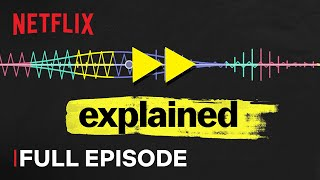 Explained | Music | FULL EPISODE | Netflix