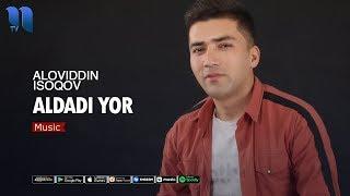 Aloviddin Isoqov - Aldadi yor | Aloviddin Isoqov - Aldadi yor (music version)