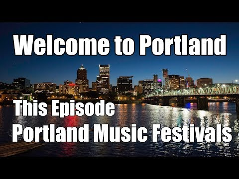 Welcome to Portland | Portland Music Festivals