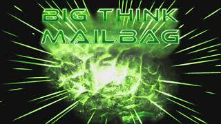 Big Think Mailbag #16: Sky Moles (fixed audio)