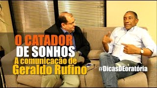 Para alcançar o sucesso é indispensável ter uma boa comunicação   Geraldo Rufino e Franco Junior