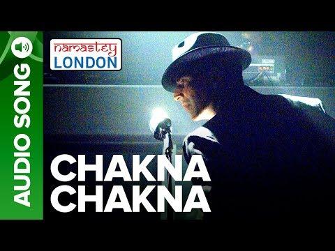 CHAKNA CHAKNA| Full Audio Song | Namastey London | Akshay Kumar & Katrina Kaif