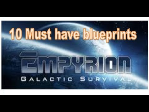Empyrion Galactic Survival - 10 Must have Blueprints