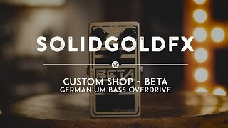 SolidGoldFX Custom Shop Beta Germanium Bass Overdrive | Reverb Demo Video(Transporting the original Beta Bass Overdrive back in time using NOS Soviet germanium diodes, the SolidGoldFX Custom Shop Beta Germanium Bass ..., 2016-04-27T17:38:48.000Z)