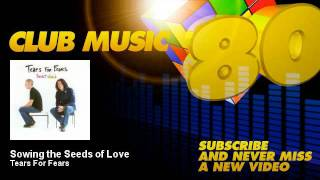 Tears For Fears - Sowing the Seeds of Love - ClubMusic80s