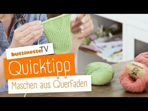 Maschen Aus Querfaden Zunehmen Quicktipp Buttinette Tv Youtube