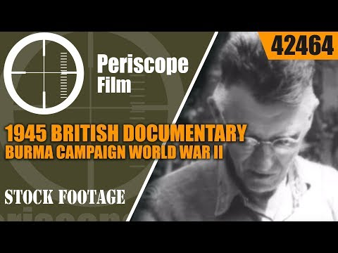 1945 BRITISH DOCUMENTARY  BURMA CAMPAIGN  WORLD WAR II  4246