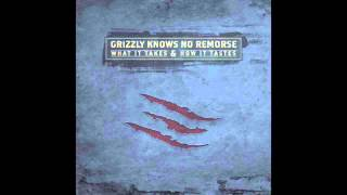 Grizzly Knows No Remorse - What It Takes And How It Tastes (New) (2013)