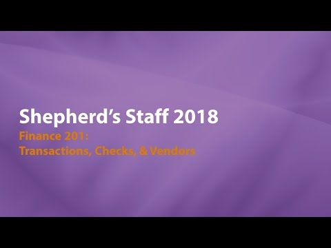 Shepherd's Staff   Finance 201  Transactions, Checks & Vendors 1