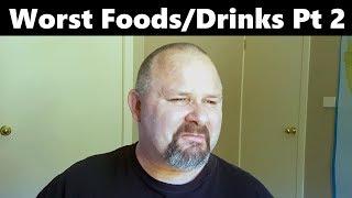 Worst Foods/Drinks I've Reviewed Pt 2