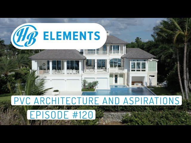 PVC Architecture and Aspirations  | Hardie Boys Episode #120