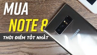 Thời điểm tốt nhất để mua Galaxy Note8
