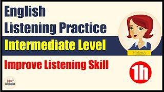 English Listening Practice (Intermediate Level -1h): DailyTopics