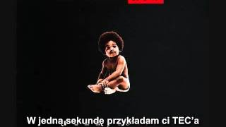 Repeat youtube video The Notorious B.I.G. - Ready to Die Napisy PL