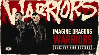Imagine dragons - warriors (gunz for hire bootleg)