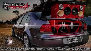 Tafi Viejo Car Master Alto Falantes Perreo En Cuarentena Dj Manu Alderete
