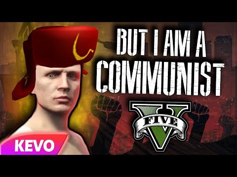GTA V RP but I am a communist