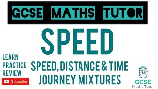 Speed, Distance & Time - Journey Mixtures | Grade 5+ Series | GCSE Maths Tutor