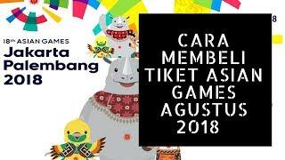 Download Video CARA MEMBELI TIKET ASIAN GAMES AGUSTUS 2018  CUKUP 4 KALI KLIK MP3 3GP MP4