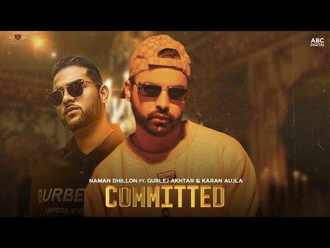 COMMITTED : Naman Dhillon [Audio] Gurlej Akhtar | Karan Aujla | Deep Jandu