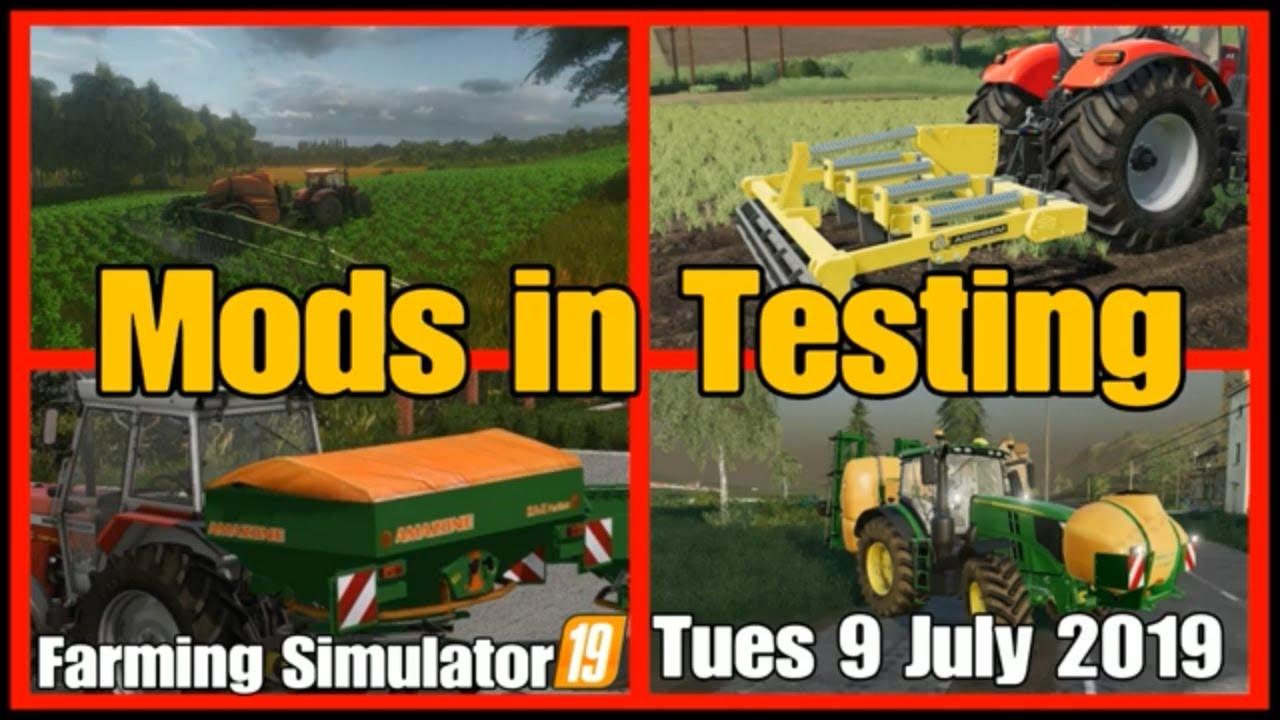 fs19 Mods in Testing list 9 July 2019 farming simulator 19#fs19modsreview