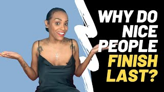 Why Do Nice People Finish Last? | Love Uncut