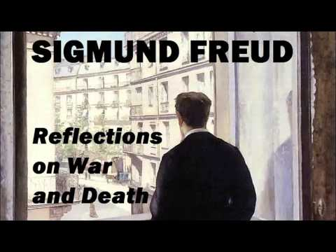 Sigmund Freud - Reflections On War and Death - FULL Audio Book - Human Psychology
