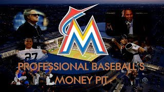 The Miami Marlins: Professional Baseball's Money Pit