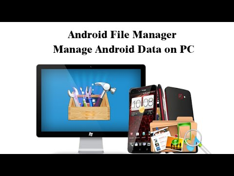 Android File Manager -  Manage Android Data on PC