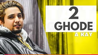 2 Ghore (A Kay) Mp3 Song Download