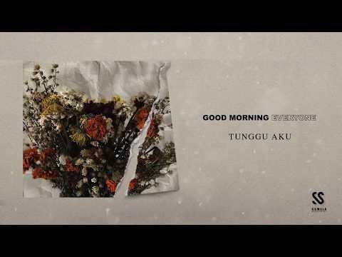 GOOD MORNING EVERYONE - TUNGGU AKU ( OFFICIAL LYRIC VIDEO)