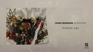 Good Morning Everyone - Tunggu Aku    Lyric Video