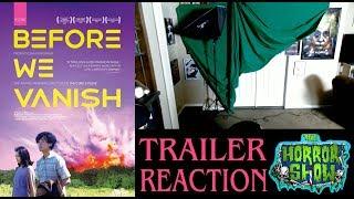 """Before We Vanish"" 2018 Horror Movie Trailer Reaction - The Horror Show"