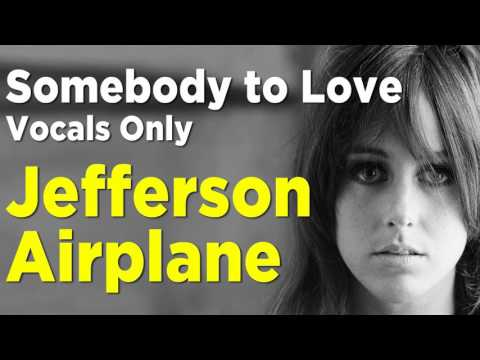 Jefferson Airplane - Somebody to Love - Vocals Only