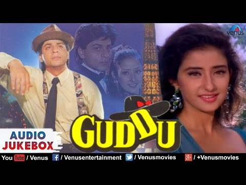 Guddu Full Songs | Shahrukh Khan, Manisha Koirala | Audio Jukebox