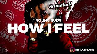 [FREE] Young Nudy Type Beat 2018 - How I Feel | Slime Ball 3 Type Beat | Rap Instrumental 2018