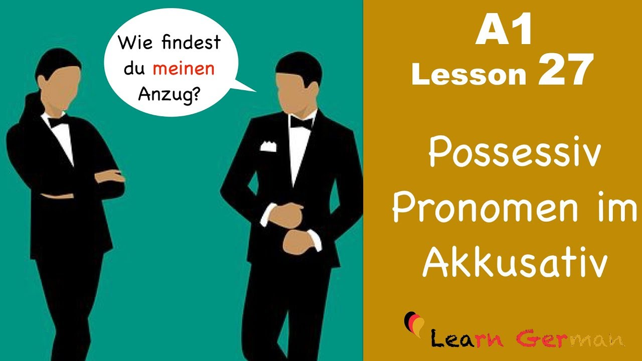 Learn German | Possessive Pronouns | Accusative case | German for beginners | A1 - Lesson 27
