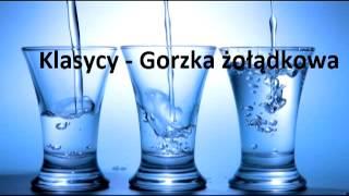 Klasycy - Gorzka żołądkowa.mp4