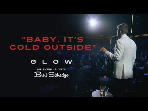 "Brett Eldredge - ""Baby, It's Cold Outside"" (Glow, An Evening with Brett Eldredge)"