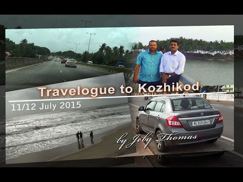 Kozhikode Travelogue by Jeby Thomas - A road trip to Kozhikode from Kottayam and return