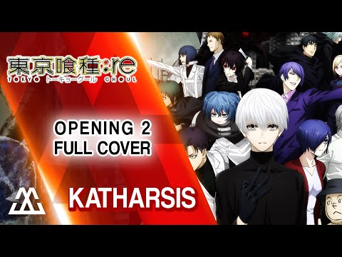 TOKYO GHOUL:Re SEASON 2 Opening - KATHARSIS (Full Cover)