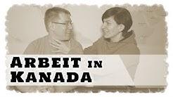 Arbeit in Kanada! Mit welchem Job wir unseren Lebensunterhalt verdienen werden.