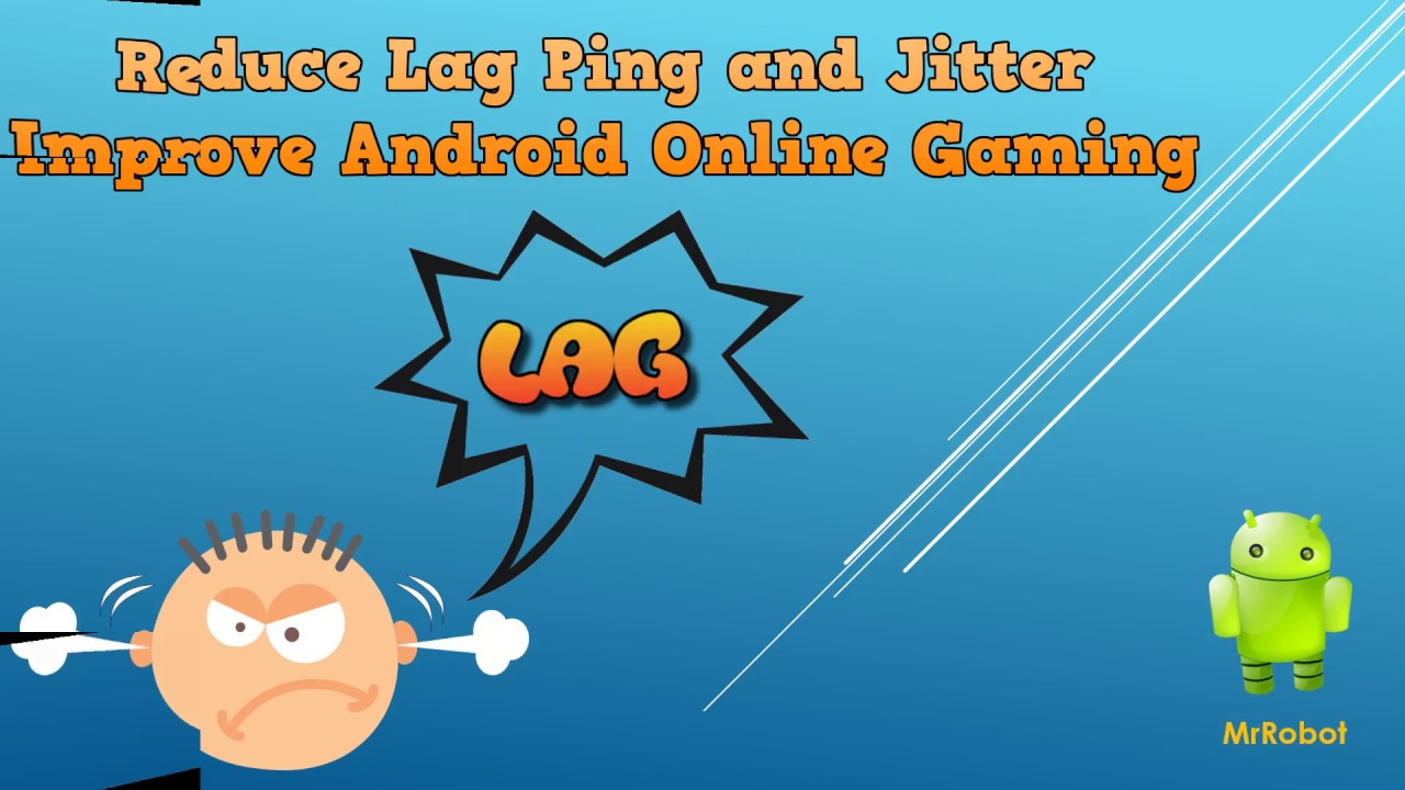 How to Reduce Lag, Ping and Jitter to Improve Android Online Gaming